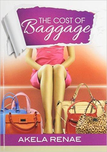 The Cost of Baggage by Akela Renae